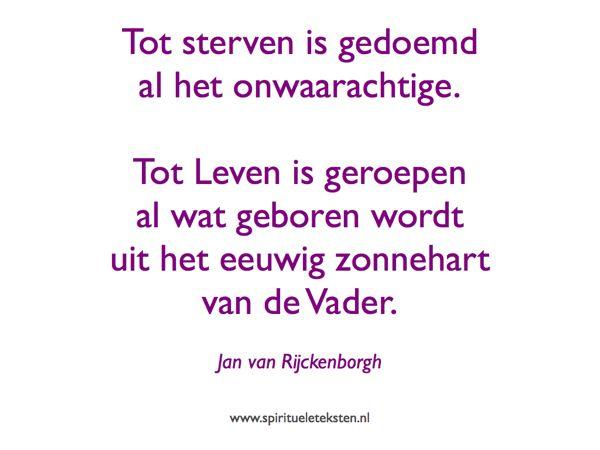 Citaat van Jan van Rijckenborgh Tot leven is geroepen alles wat geboren wordt uit het zonnehart van de Vader