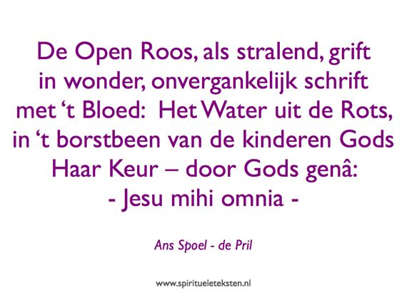 3 Jesus mihi omnia gedicht Ans Spoel de Pril citaat spirituele teksten spreuk