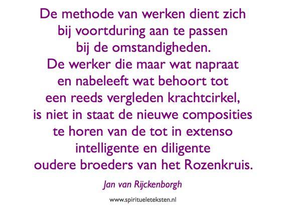 4 werk aanpassen aan omstandigheden oudere broeders van het Rozenkruis Jan van Rijckenborgh citaat spirituele teksten spreuk