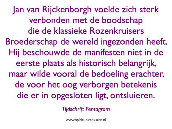 Jan van Rijckenborgh voelde zich verbonden met de boodschap van de klassieke rozenkruisers citaat spirituele teksten