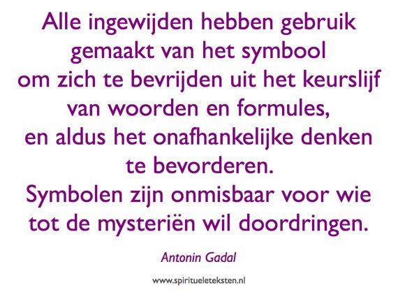 Ingewijden symbolen denken mysterien citaten spirituele teksten Antonis Gadal