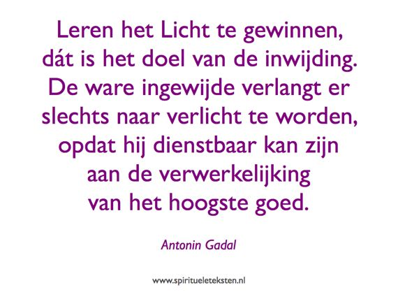 Leren het Licht te gewinnen doen van inwijding dienstbaar zijn citaten spirituele teksten Antonis Gadal