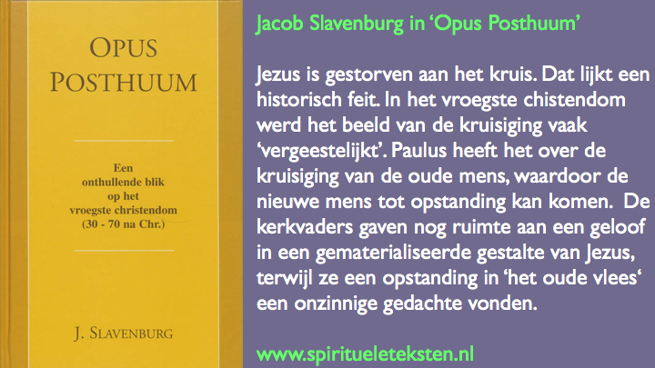 Jacob Slavenburg over kruisdood en opstanding in Opus Posthuum.022